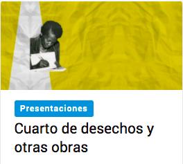 Cuarto de desechos y otras obras_Biblioteca Nacional